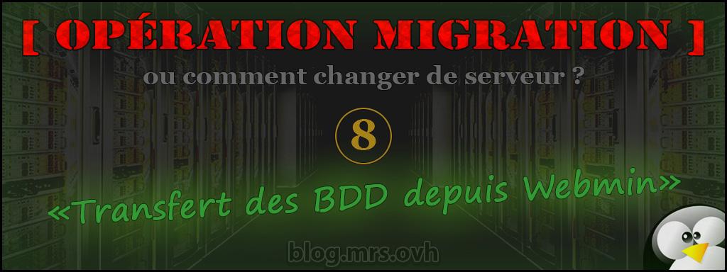 8 - [Opération Migration] Transfert des BDD depuis Webmin