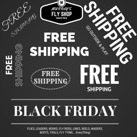 FREE SHIPPING on Fly Fishing items from Murray's Fly Shop