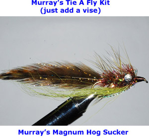 Murray's Tie a Fly Kit (Just add a vise), Murray's Magnum Hog Sucker Streamer.