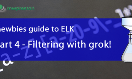 A newbies guide to ELK – Part 4 – Filtering w/ Grok