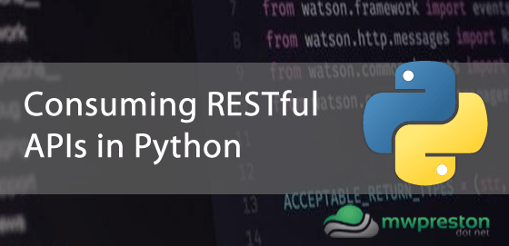 Consuming RESTful APIs with Python - mwpreston net