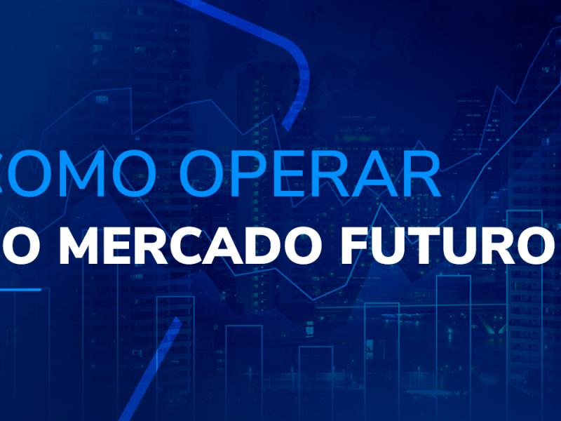 como-operar-no-mercado-futuro