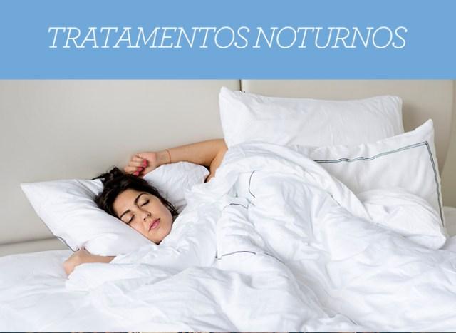 Tratamentos noturnos