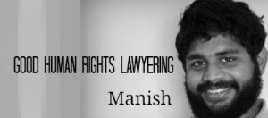 Manish_goodhumanrightslawyering