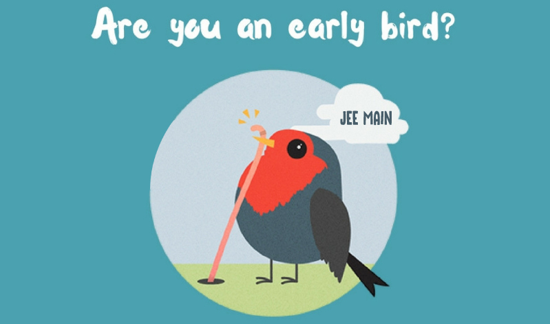 Early Bird Gets the Worm – JEE Main Preparation