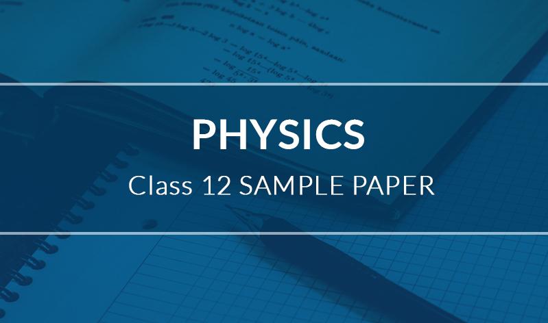 Physics Class 12 Sample Paper | myPAT