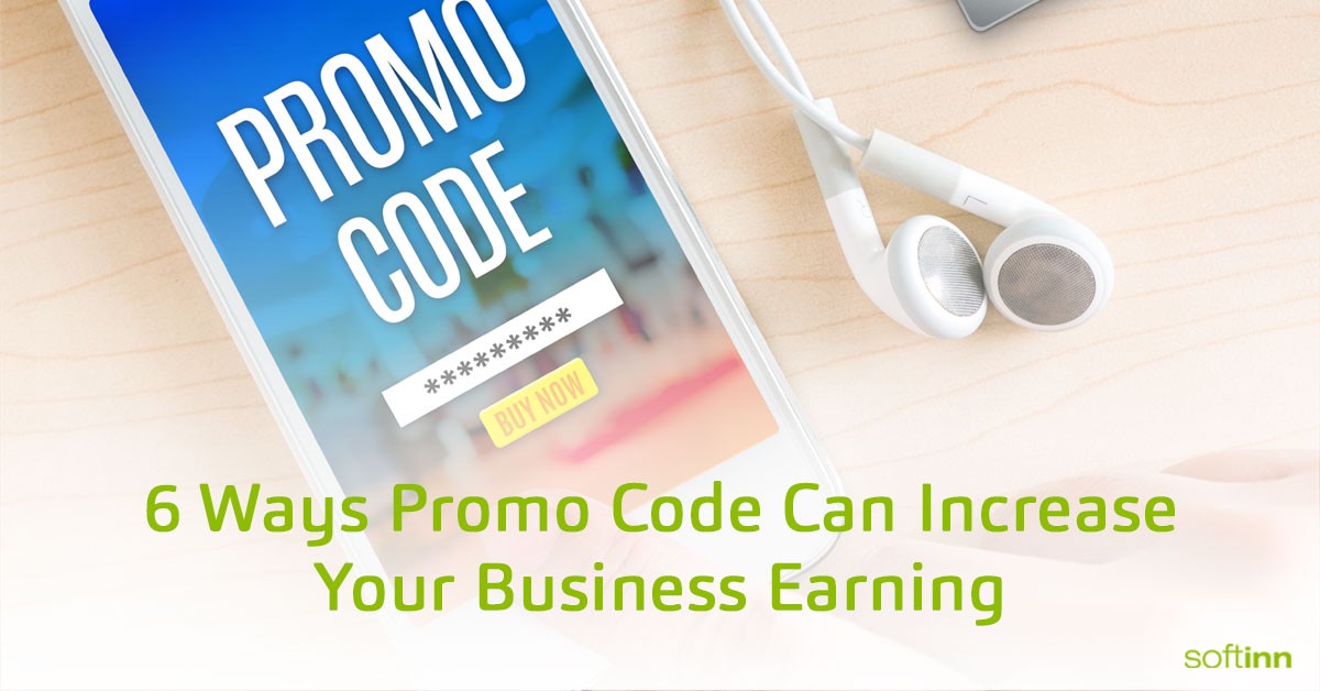 6 Ways Promo Code Can Increase Your Business Earning