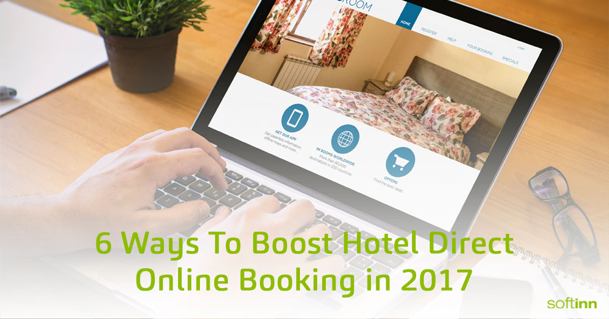 6 Ways To Boost Hotel Direct Online Booking in 2017