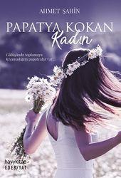 Yeni Çıkan Kitaplar Papatya Kokan Kadın
