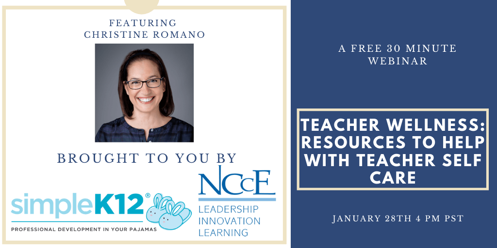 Free 30 Minute Webinar-Teacher Wellness: Resources to  Help with Teacher Self Care