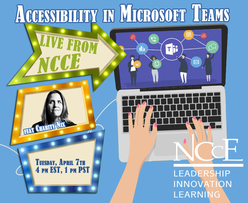 """Live from NCCE Archive: """"Accessibility in Microsoft Teams"""" with Charity Nix"""