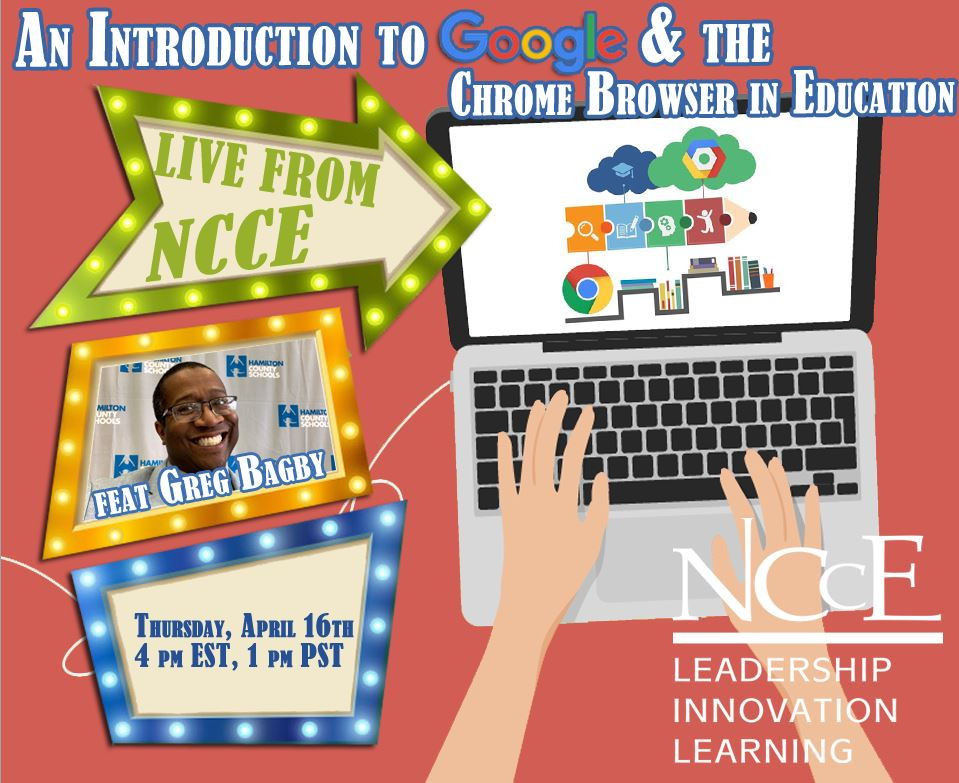 "Live from NCCE Archive: ""An Introduction to Google & the Chrome Browser"" with Greg Bagby"