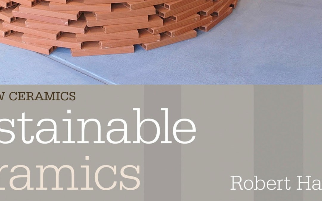 Sustainable Ceramics by Robert Harrison