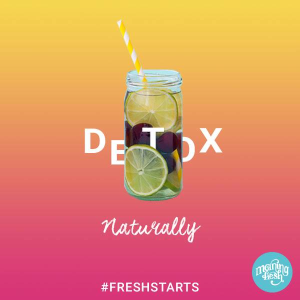 Detox Naturally_Morning Fresh Post