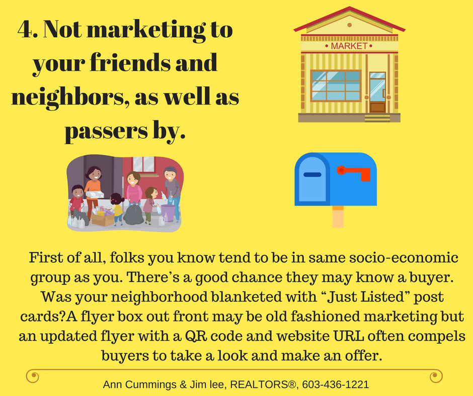 Mistake 4. Not marketing to your friends and neighbors, as well as passers by.