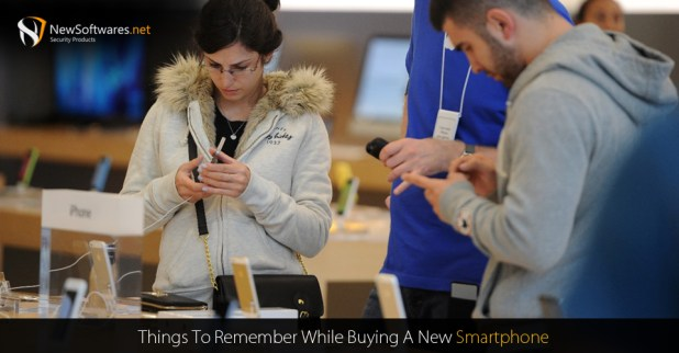 Things To Remember While Buying A New Smartphone