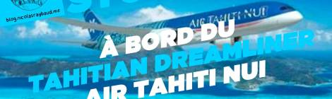air tahiti nui tahitian dreamliner youtube