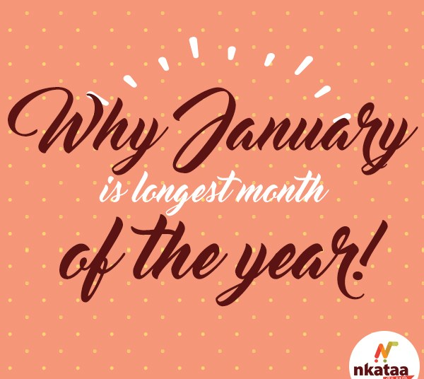 Why January is the longest month. blog.nkataa.com