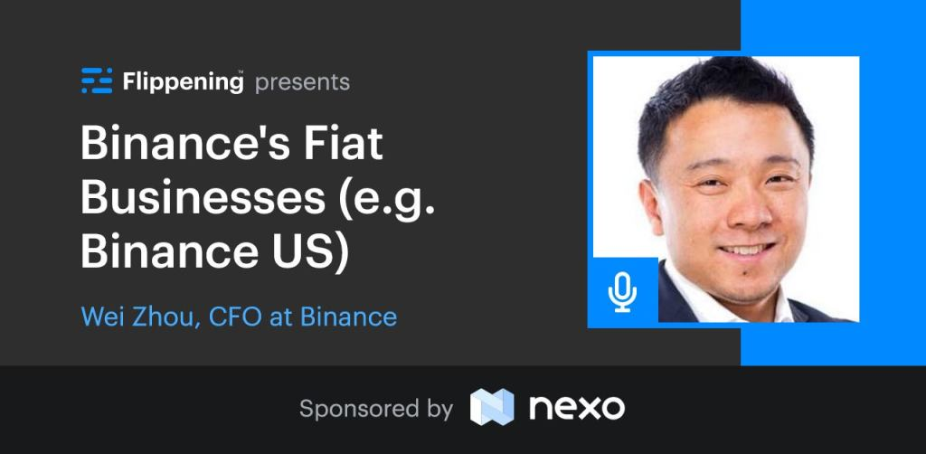 Binance's Fiat Businesses (e.g. Binance US) w/ CFO Wei Zhou