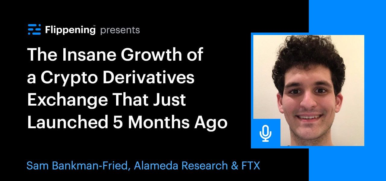 The Insane Growth of a Crypto Derivatives Exchange That Just Launched 5 Months Ago w/ Sam Bankman-Fried from FTX