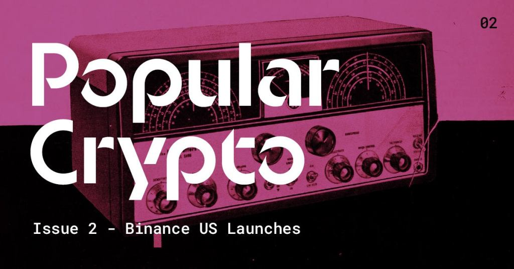 Popular Crypto Issue 3 Binance US Launches