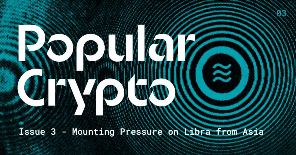 Popular Crypto Issue 3: Mounting Pressure on Libra from Asia