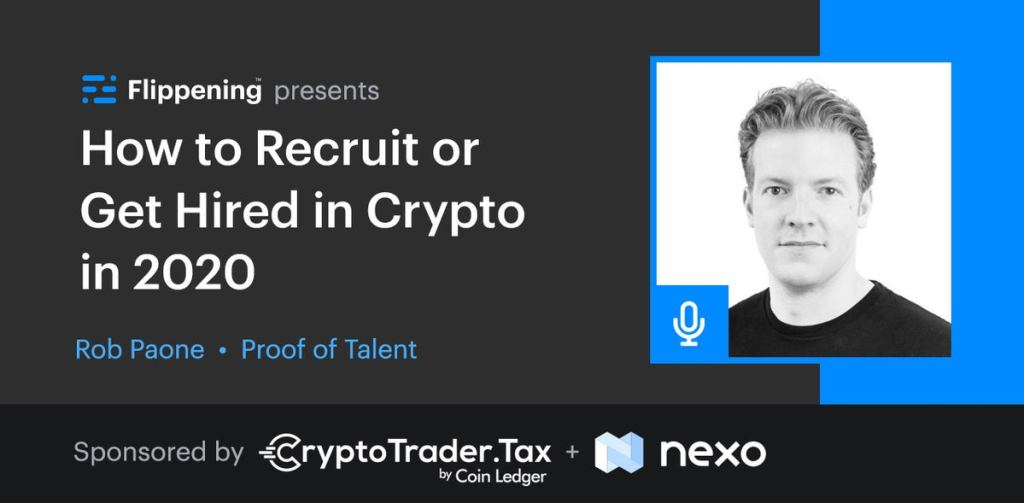 How to Recruit or Get Hired in Crypto in 2020 w/ Rob Paone From Proof of Talent