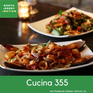 Cucina 355, Nutley NJ, North Jersey In Motion