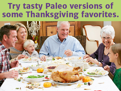 Try tasty Paleo versions of some Thanksgiving favorites.