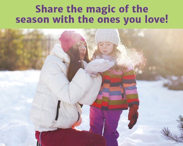 Share the magic of the season with the ones you love!