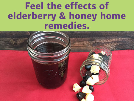 Feel the effects of elderberry & honey home remedies.