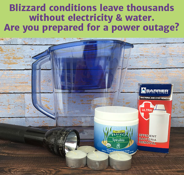 Blizzard conditions leave thousands without electricity and water. Are you prepared for a power outage?