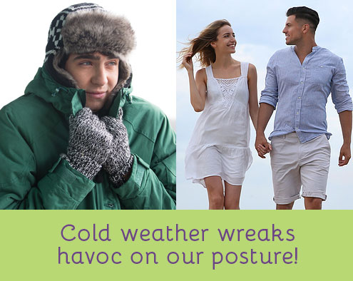 cold weather wreaks havoc on your posture which can leave you sad and unhealthy