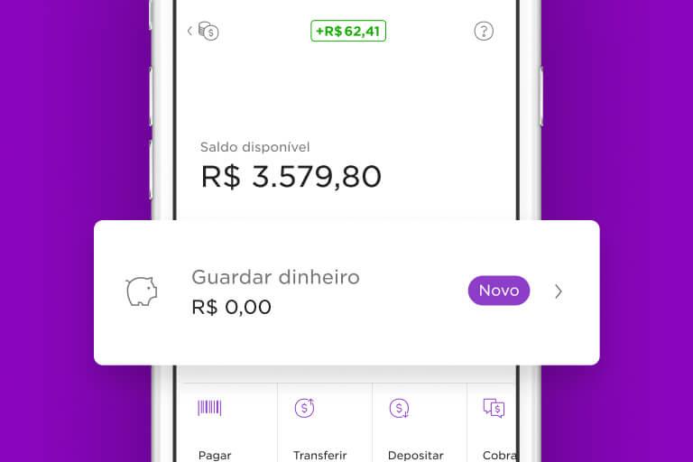 Imagem mostra o app do Nubank e a função de guardar dinheiro em destaque na parte de NuConta