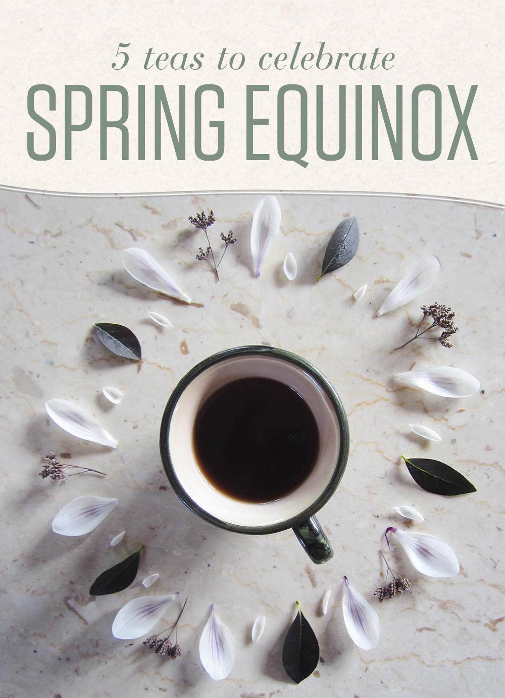 5 Teas to Celebrate Spring Equinox