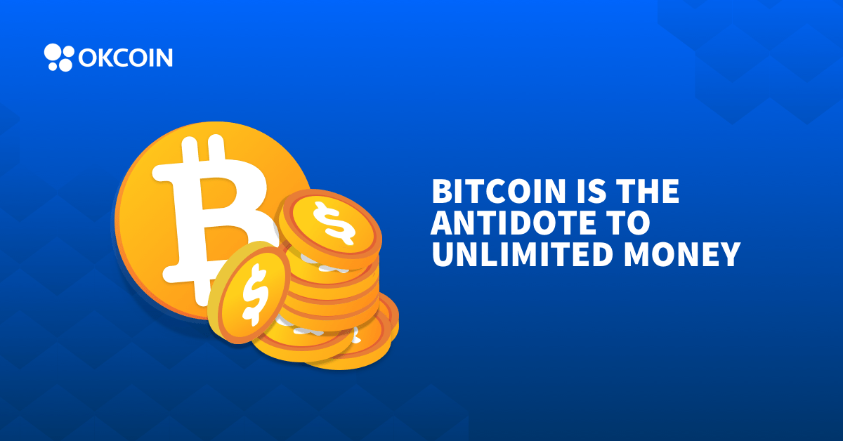 Bitcoin is the Antidote to Unlimited Money
