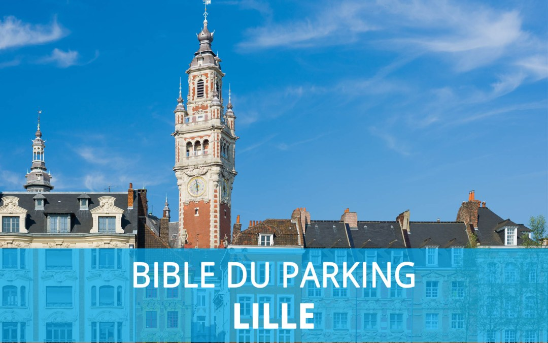 Bible du parking : Stationnement à Lille