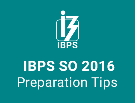 IBPS SO 2016 Tips and Tricks