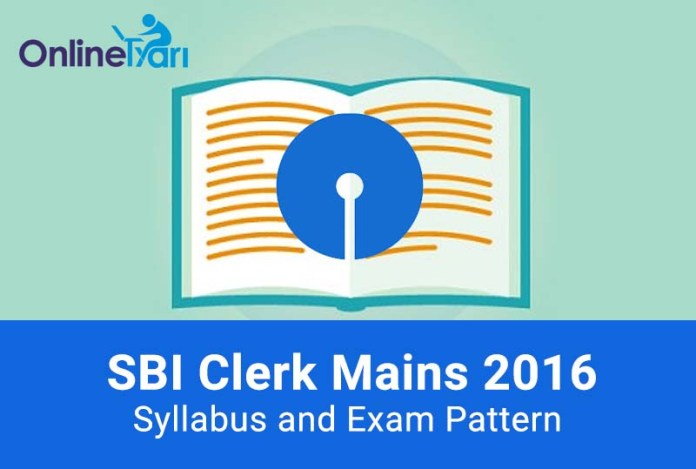 SBI Clerk Mains Syllabus and Exam Pattern 2016