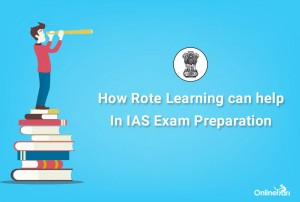 How Rote Learning can help in IAS Exam Preparation