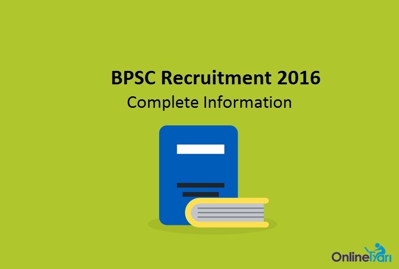BPSC Recruitment 2016 Online Application,Eligibility,Selection