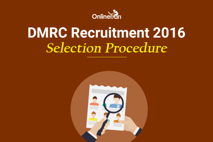 DMRC Selection Procedure 2016