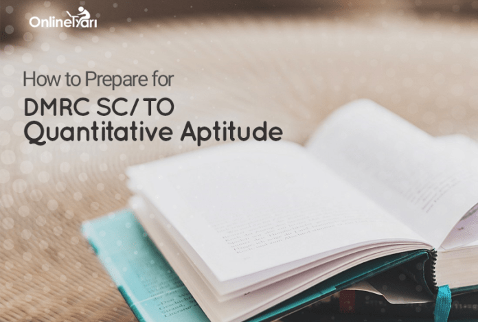 How to Prepare for DMRC SC/ TO Quantitative Aptitude