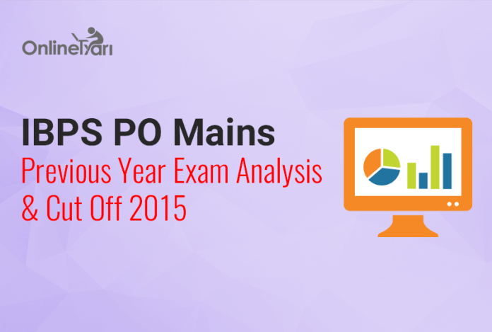 IBPS PO Mains Previous Year Exam Analysis & Cut Off 2015