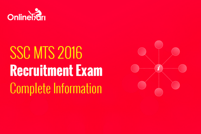 SSC MTS 2016 Recruitment Exam: Complete Information