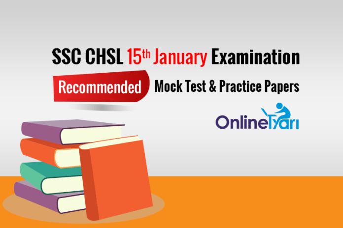 Recommended SSC CHSL 15th Jan Mock Test Series, Practice Papers