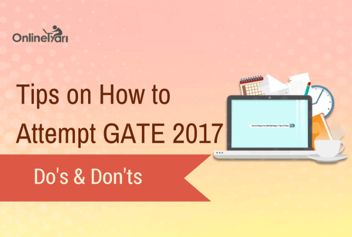 How to Attempt GATE Exam 2017: Do's & Don'ts