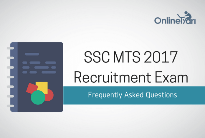 Frequently Asked Questions: SSC MTS Examination 2017
