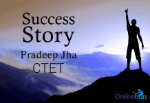 CTET Success Story: Pradeep Jha