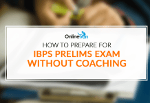 How to Prepare for IBPS Prelims Exam Without Coaching